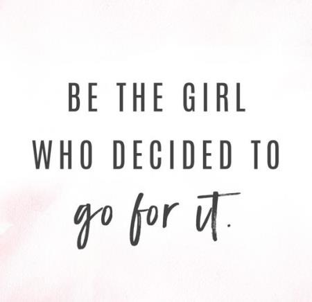 Quote be the girl who decided to go for it
